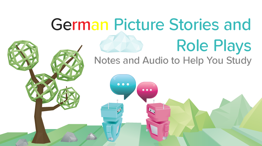 Banner of German Oral Exam - Listen to all the Picture Stories and Role Plays