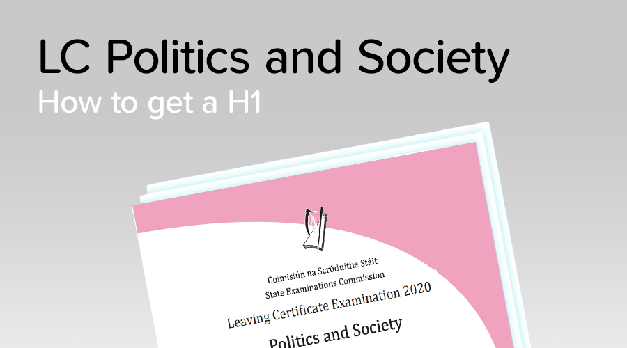Banner of How to get a Distinction in Leaving Cert Politics and Society
