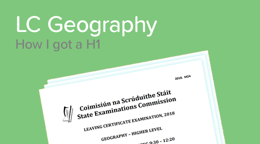 Banner of How to get a H1 in the Leaving Cert Geography Exam