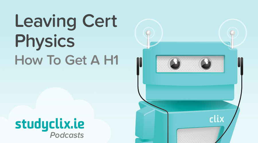 Banner of Podcast: How To Get A H1 in Leaving Cert Physics