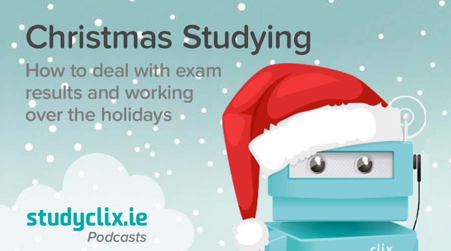 Banner of Podcast: How To Deal With Christmas Exam Results & Studying Over The Break
