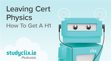 Thumbnail of Podcast: How To Get A H1 in Leaving Cert Physics