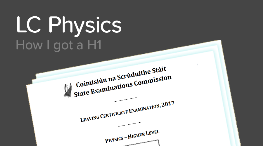 Banner of How to get a H1 in the Leaving Cert Physics Exam