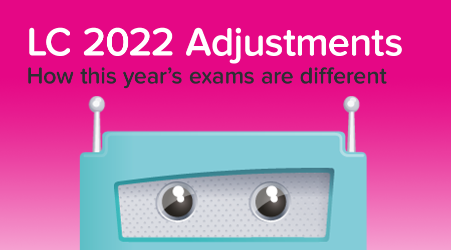 Banner of Leaving Cert 2022 Adjustments: What's different about this year's exams