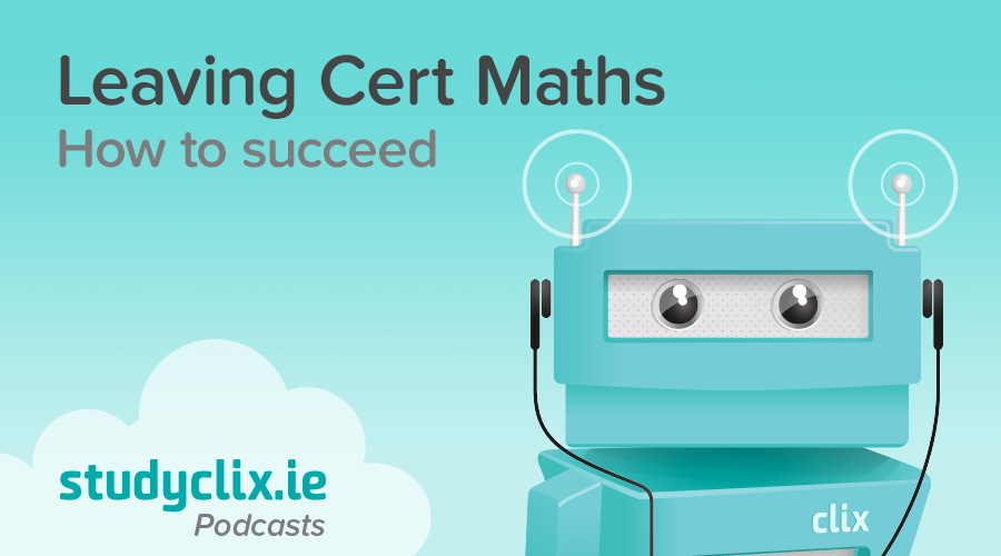 Banner of Podcast: How To Succeed In Leaving Cert Maths