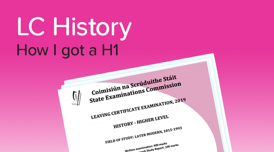 Banner of How to get a H1 in Leaving Cert History