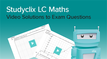 Thumbnail of Introducing: Studyclix LC Maths Video Solutions