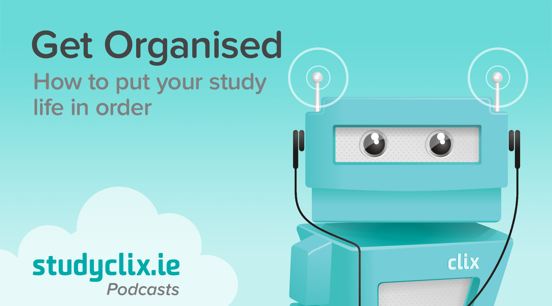 Banner of Podcast: Organisation Tips For Changing The Way You Study