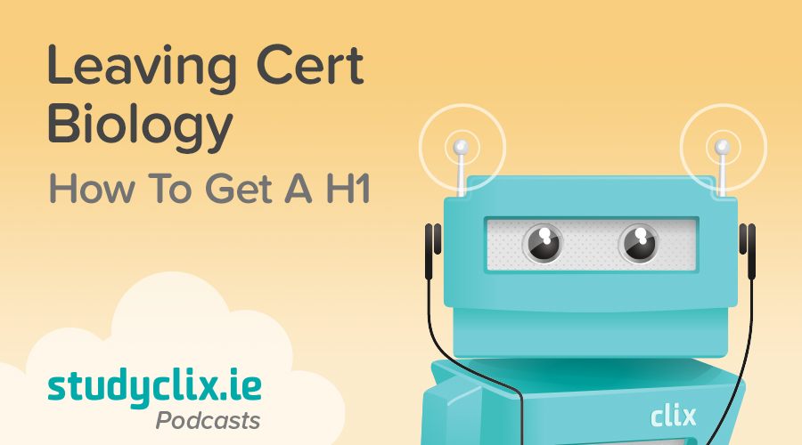 Banner of Podcast: How To Get A H1 in Leaving Cert Biology
