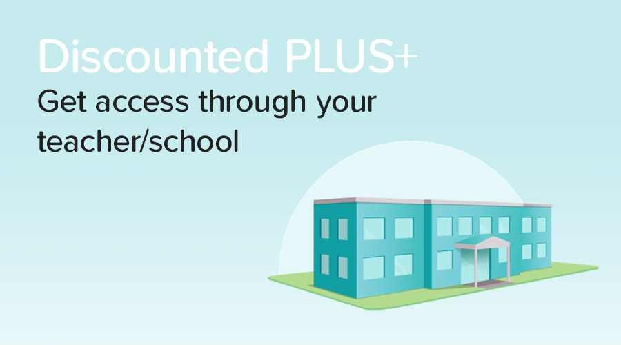 Banner of How your school/teacher can get you PLUS access