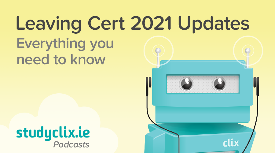 Banner of Podcast: Latest Announcements on Leaving Cert 2021