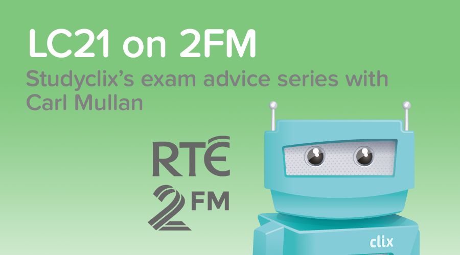 Banner of LC2021: Studyclix and 2FM's Series on Leaving Cert Advice